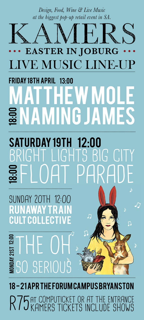 Join us for fantastic live performances by Matthew Mole, Naming James, Bright Lights Big City, Float Parade, The Runaway Train Cult Collective & The Oh So Serious at KAMERS Easter in Joburg, 18-21 April, included in your #KAMERS2014 ticket.